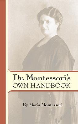 Dr. Montessori's Own Handbook (Dover Books on Biology, Psychology, and Medicine), Maria Montessori