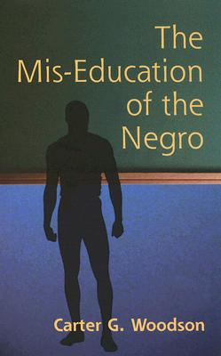 The Mis-Education of the Negro, Carter Woodson
