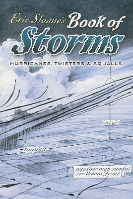 Image for Eric Sloane's Book of Storms: Hurricanes, Twisters and Squalls