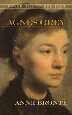 Agnes Grey (Dover Thrift Editions), Anne Bronte