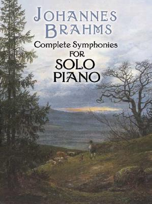Complete Symphonies for Solo Piano (Dover Music for Piano), Brahms, Johannes; Classical Piano Sheet Music