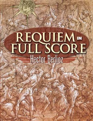 Requiem in Full Score (Dover Music Scores), Berlioz, Hector; Opera and Choral Scores