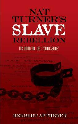 "Image for Nat Turner's Slave Rebellion: Including the 1831 ""Confessions"""