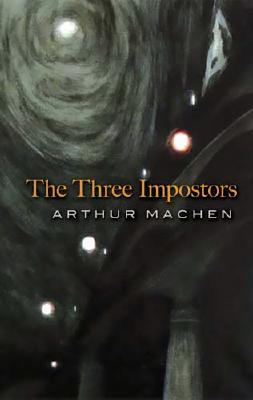 The Three Impostors, Arthur Machen