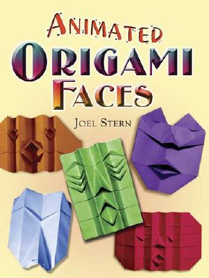 Image for Animated Origami Faces (Dover Origami Papercraft)