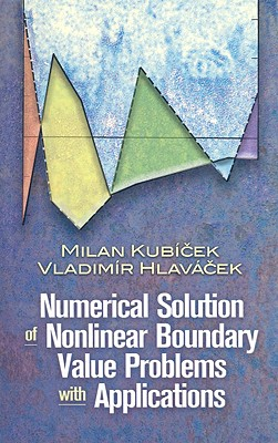 Numerical Solution of Nonlinear Boundary Value Problems with Applications (Paperback), Kubicek, Milan; Halavacek; Vladimir