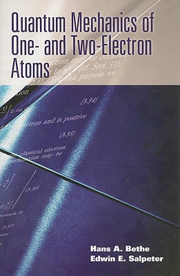 Quantum Mechanics Of One- And Two-Electron Atoms, Bethe, Hans A.