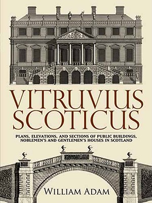 Image for Vitruvius Scoticus: Plans, Elevations, and Sections of Public Buildings, Noblemen's and Gentlemen's Houses in Scotland