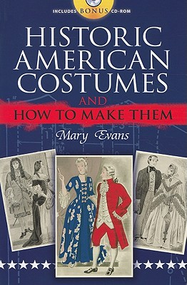 Historic American Costumes and How to Make Them (Dover Fashion and Costumes), Mary Evans