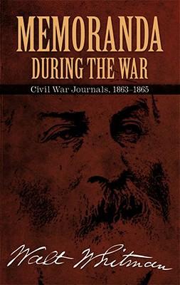 Image for Memoranda During the War: Civil War Journals, 1863-1865 (Dover Books on Americana)