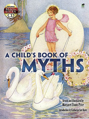 A Child's Book of Myths: Includes a Read-and-Listen CD (Dover Read and Listen), Read and Listen