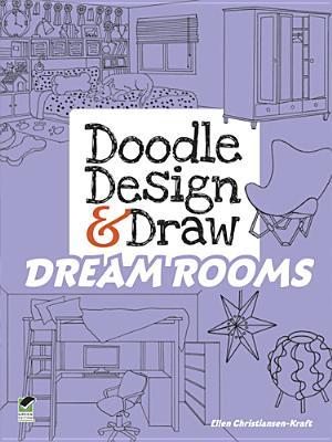Doodle Design & Draw DREAM ROOMS (Dover Doodle Books), Kraft, Ellen Christiansen
