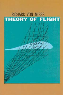 Theory of Flight (Dover Books on Aeronautical Engineering), Richard von Mises