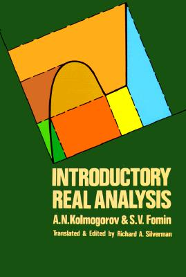 Introductory Real Analysis (Dover Books on Mathematics), A. N. Kolmogorov; S. V. Fomin