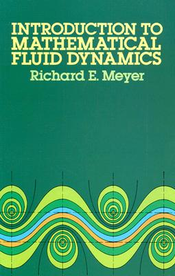 Introduction to Mathematical Fluid Dynamics (Dover Books on Physics), Meyer, Richard E.; Physics