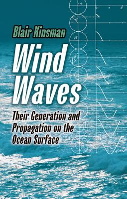 Wind Waves: Their Generation and Propagation on the Ocean Surface (Dover Earth Science), Kinsman, Blair