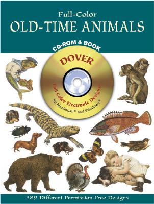 Full-Color Old-Time Animals CD-ROM and Book (Dover Electronic Series), Dover