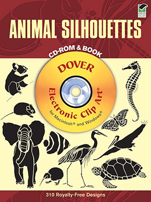 Animal Silhouettes CD-ROM and Book (Dover Electronic Clip Art), Ellen Sandbeck