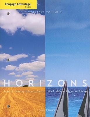 Cengage Advantage: Horizons, Worktext Volume II 5th Edition, Joan H. Manley (Author), Stuart Smith (Author), John T. McMinn (Author), Marc A. Prevost (Author)