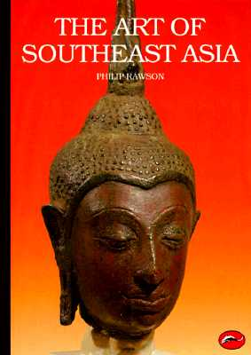 Image for The Art of Southeast Asia: Cambodia, Vietnam, Thailand, Laos, Burma, Java, Bali (World of Art)