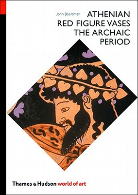 Image for ATHENIAN RED FIGURE VASES : THE ARCHIAC