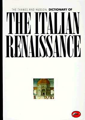 The Thames and Hudson Encyclopedia of the Italian Renaissance (World of Art)