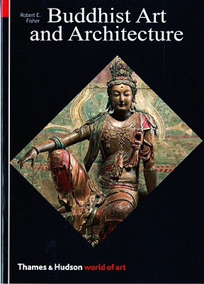 Image for Buddhist Art and Architecture (World of Art)