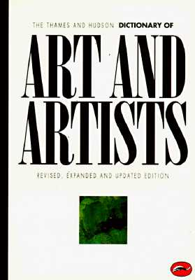 Image for The Thames and Hudson Dictionary of Art and Artists (Expanded, Updated) (World of Art)