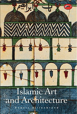 Image for Islamic Art and Architecture (World of Art)