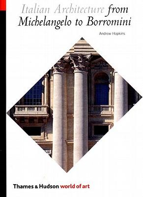 Image for Italian Architecture from Michelangelo to Borromini (World of Art)