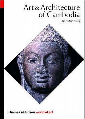 Art & Architecture of Cambodia (World of Art), Helen Ibbitson Jessup