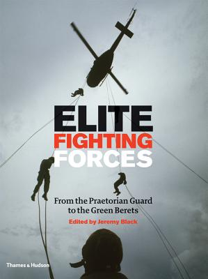 Image for Elite Fighting Forces: From the Praetorian Guard to the Green Berets