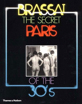 The Secret Paris of the '30s, Brassai