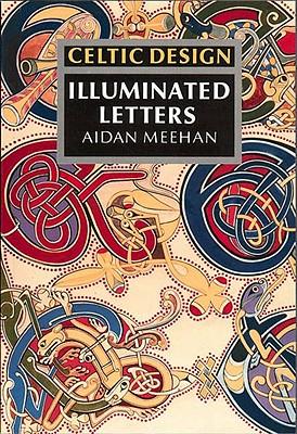 Celtic Design: Illuminated Letters, Aidan Meehan