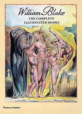 William Blake: The Complete Illuminated Books, Blake, William