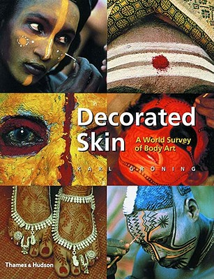 Image for Decorated Skin: A World Survey of Body Art