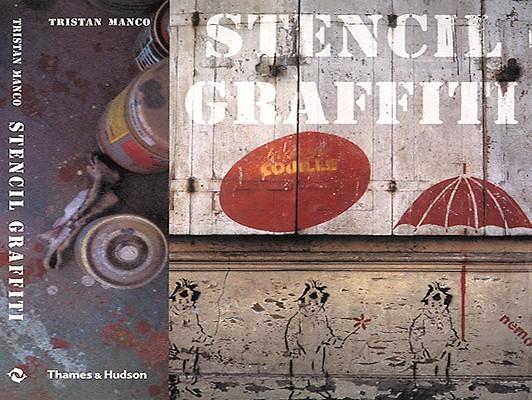 Stencil Graffiti (Street Graphics / Street Art), Manco, Tristan