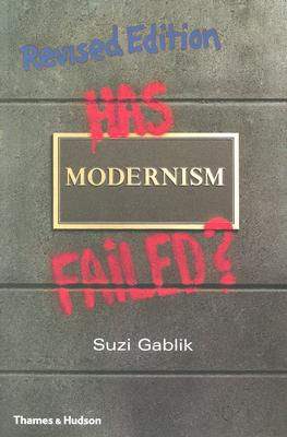 Has Modernism Failed?, Suzi Gablik