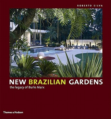 Image for New Brazilian Gardens: The Legacy of Burle Marx