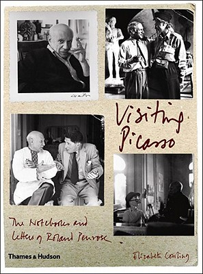 Image for Visiting Picasso : The Notebooks And Letters of Roland Penrose