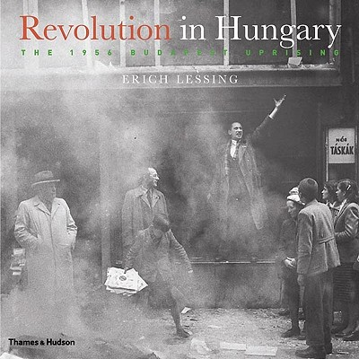 Image for Revolution in Hungary: The 1956 Budapest Uprising