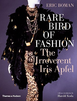 Image for Rare Bird of Fashion : The Irreverent Iris Apfel