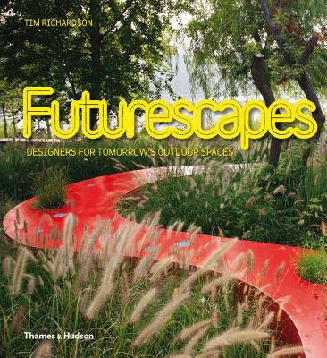 Image for Futurescapes: Designers for Tomorrow's Outdoor Spaces