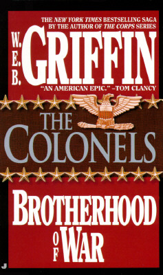 Brotherhood of War 04: The Colonels (Brotherhood of War), W. E. B. GRIFFIN