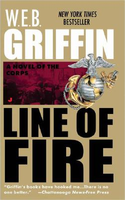 """Line of Fire (The Corps, Book 5)"", ""B., W. E. Griffin"""