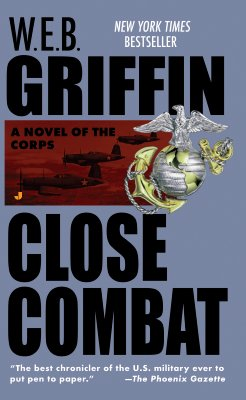 CLOSE COMBAT [THE CORPS , BOOK VI (Corps), W. E. B. GRIFFIN