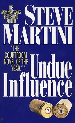 Undue Influence, Martini, Steven Paul