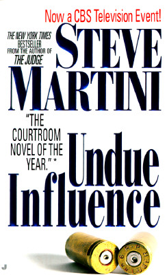 Undue Influence, Steven Paul Martini