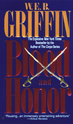 Blood and Honor (Honor Bound (Paperback)), W. E. B. Griffin