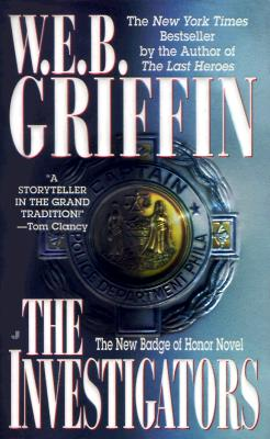 Badge of Honor 7: Investigators (Badge of Honor Novels (Paperback)), W. E. B. Griffin